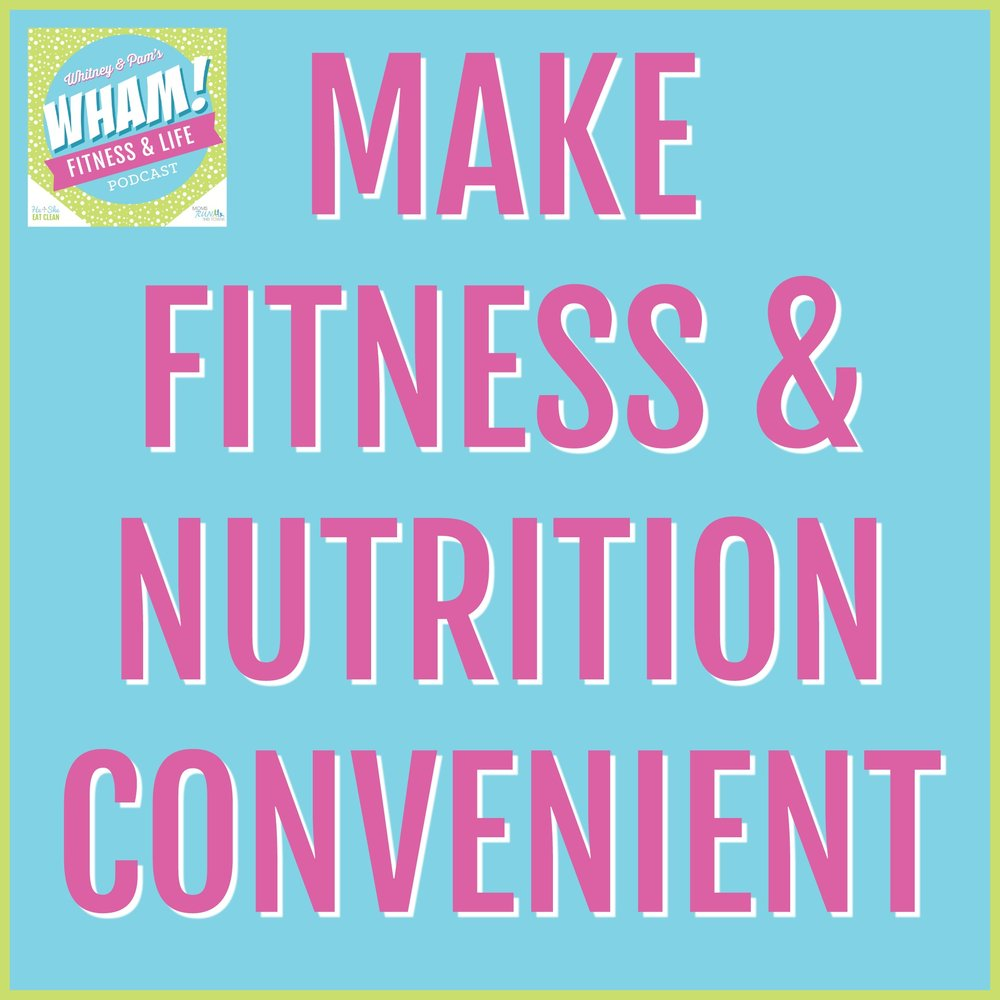 Make Fitness & Nutrition Convenient (Easy Eating On The Go) - WHAM Podcast #016