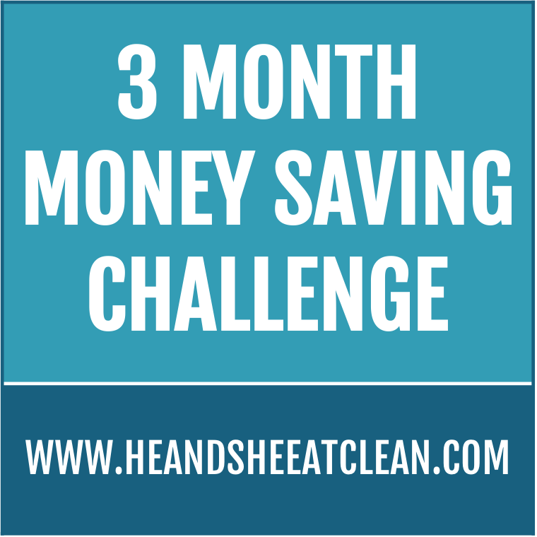 3 Month Money Saving Challenge | He and She Eat Clean