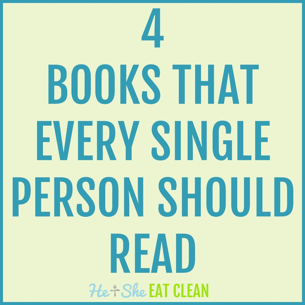 4 Books That Every Single Person Should Read | He and She Eat Clean