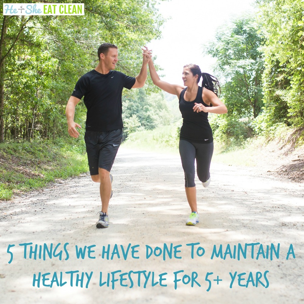 5 Things We Have Done to Maintain a Healthy Lifestyle for 5+ Years