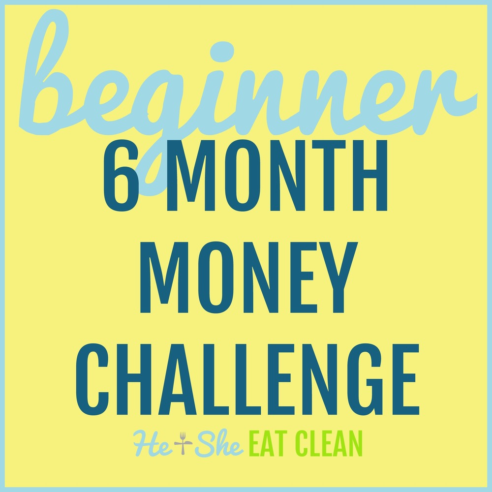Beginner 6 Month Money Challenge | He and She Eat Clean