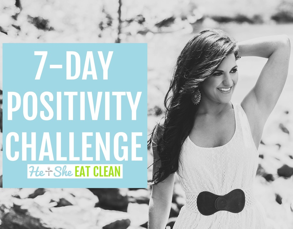 7-Day Positivity Challenge | He and She Eat Clean