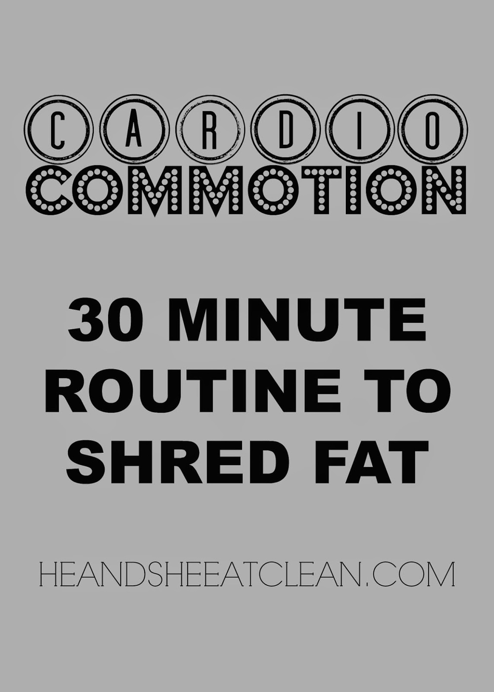 Cardio Commotion - 30 minute Routine to Shred Fat | He and She Eat Clean
