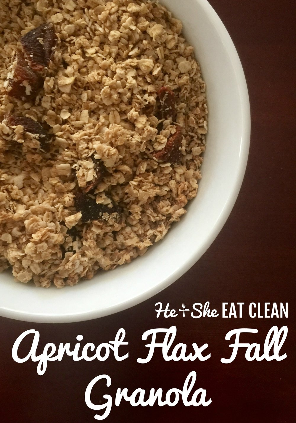 Clean Eat Recipe:Apricot Flax Fall Granola | He and She Eat Clean