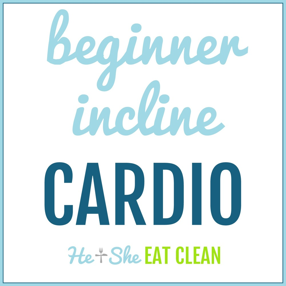 Beginner Incline Cardio Routine | He and She Eat Clean