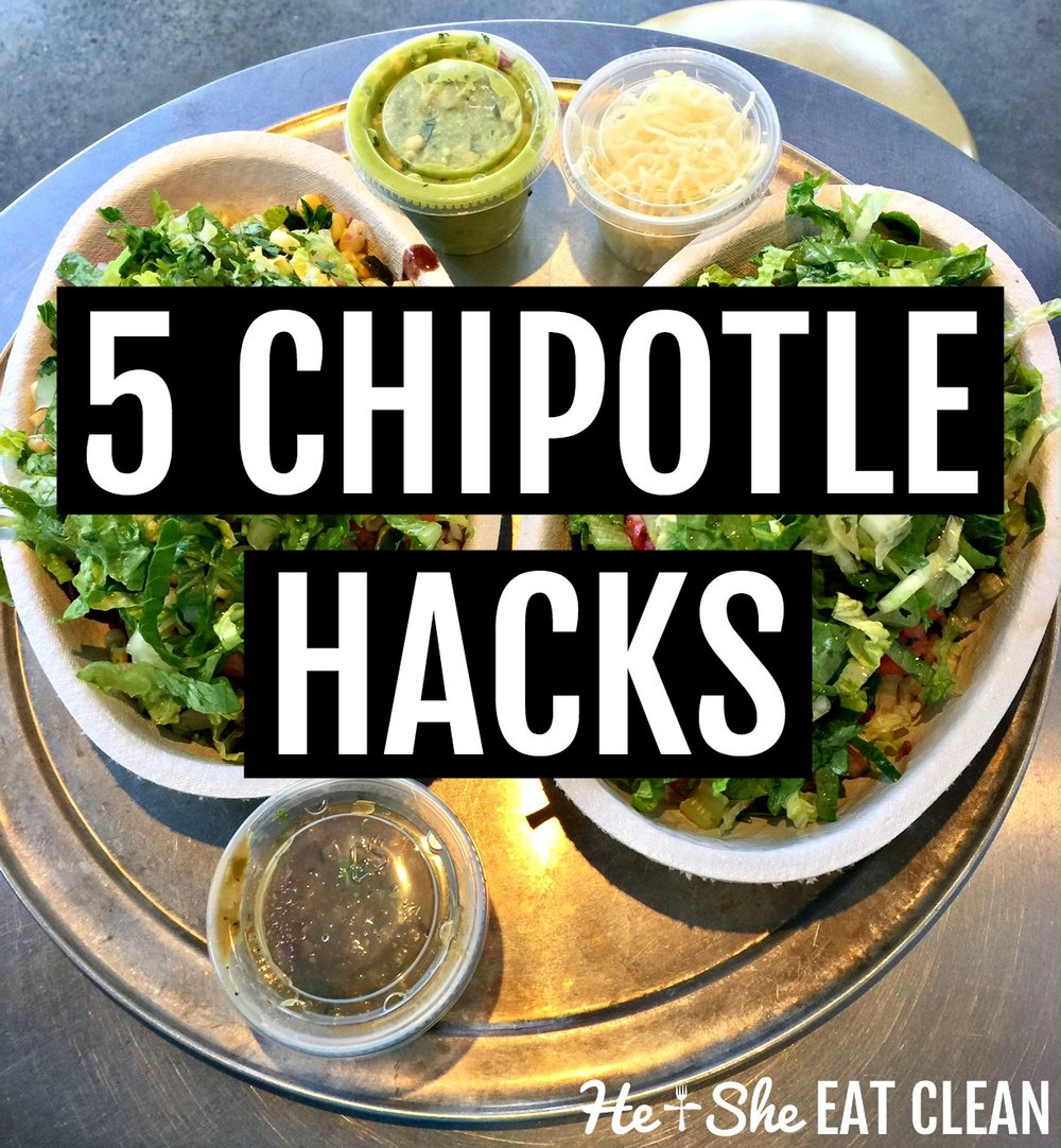 5 Chipotle Hacks | He and She Eat Clean