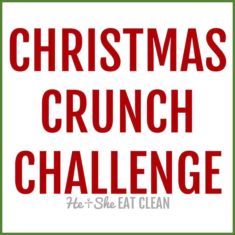 25-Day Christmas Crunch Challenge | He and She Eat Clean