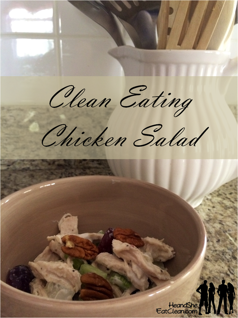 Clean Eat Recipe: Chicken Salad | He and She Eat Clean