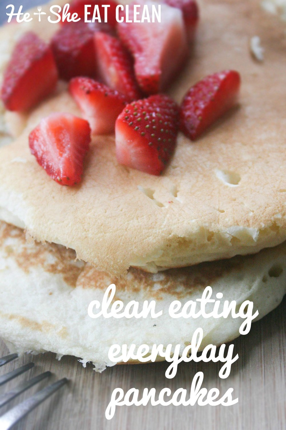 Clean Eating Everyday Pancakes | He and She Eat Clean