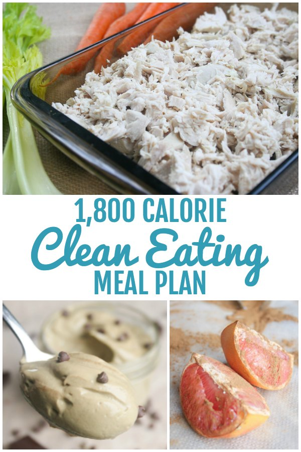 collage of food pictures with text that reads 1,800 calorie clean eating meal plan