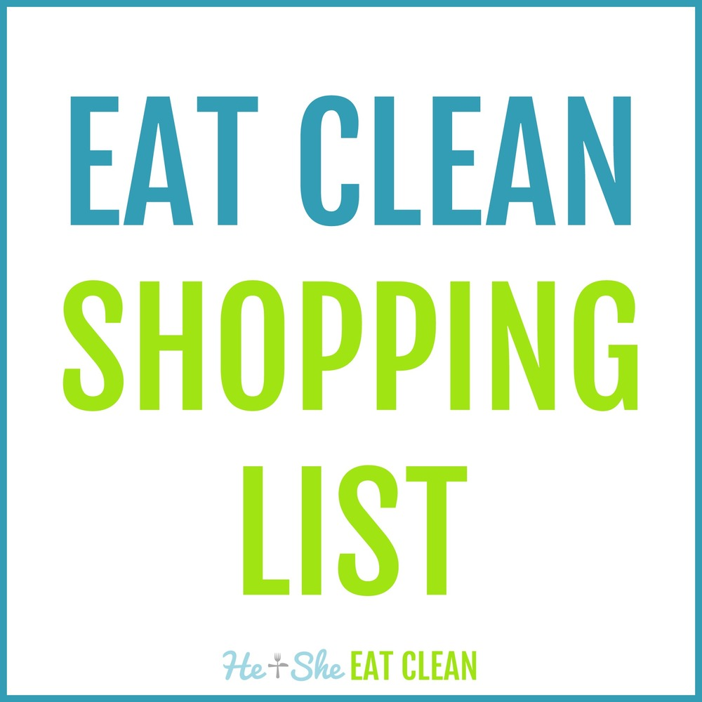 Clean Eating Shopping List | He and She Eat Clean