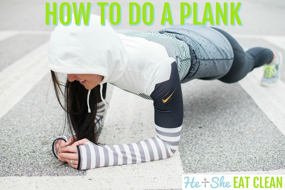 Core Exercise: How to do a Plank | He and She Eat Clean