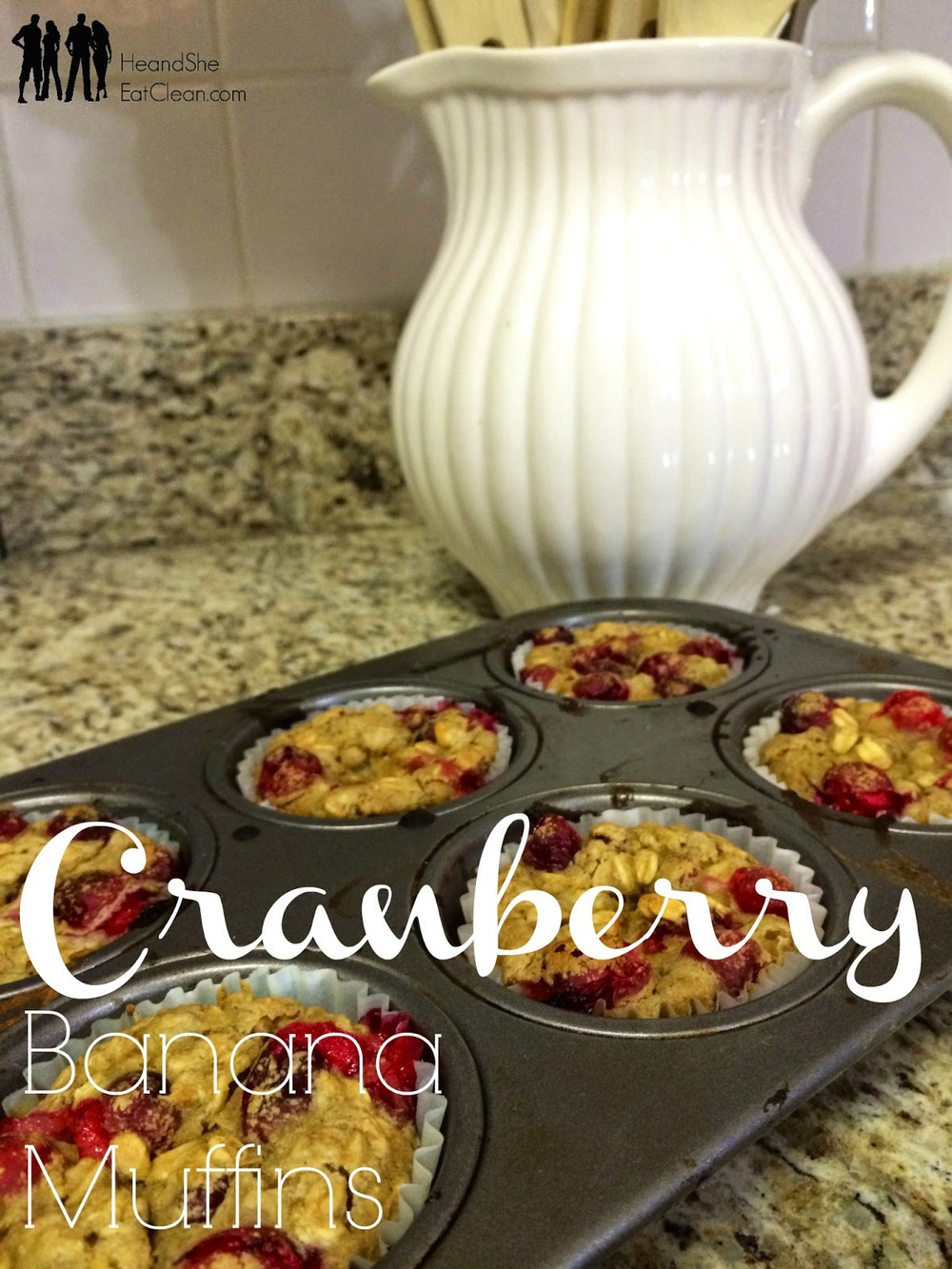 Clean Eat Recipe: Cranberry Banana Muffins | He and She Eat Clean