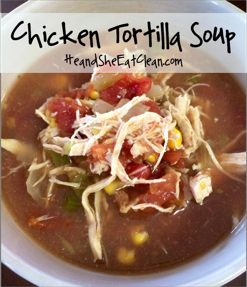 Clean Eat Recipe: Crock Pot Chicken Tortilla Soup | He and She Eat Clean