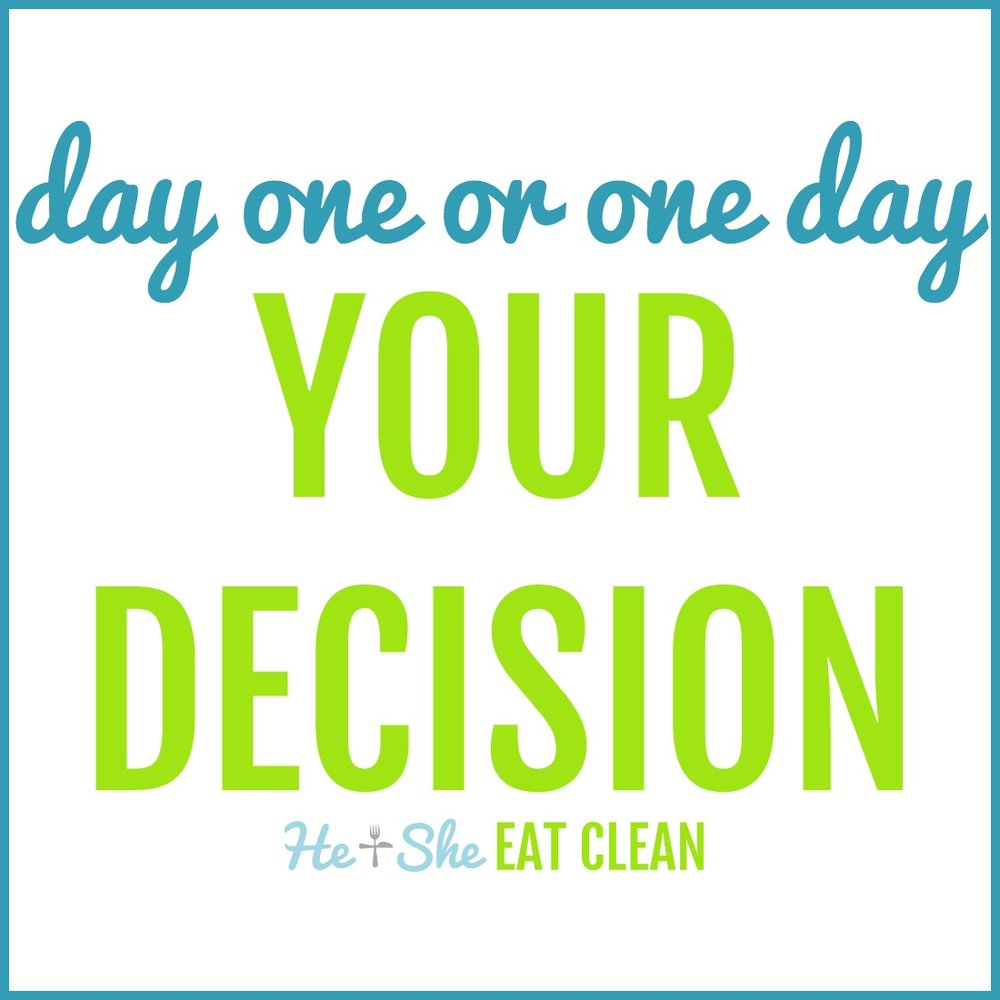 Day one or one day. Your decision.
