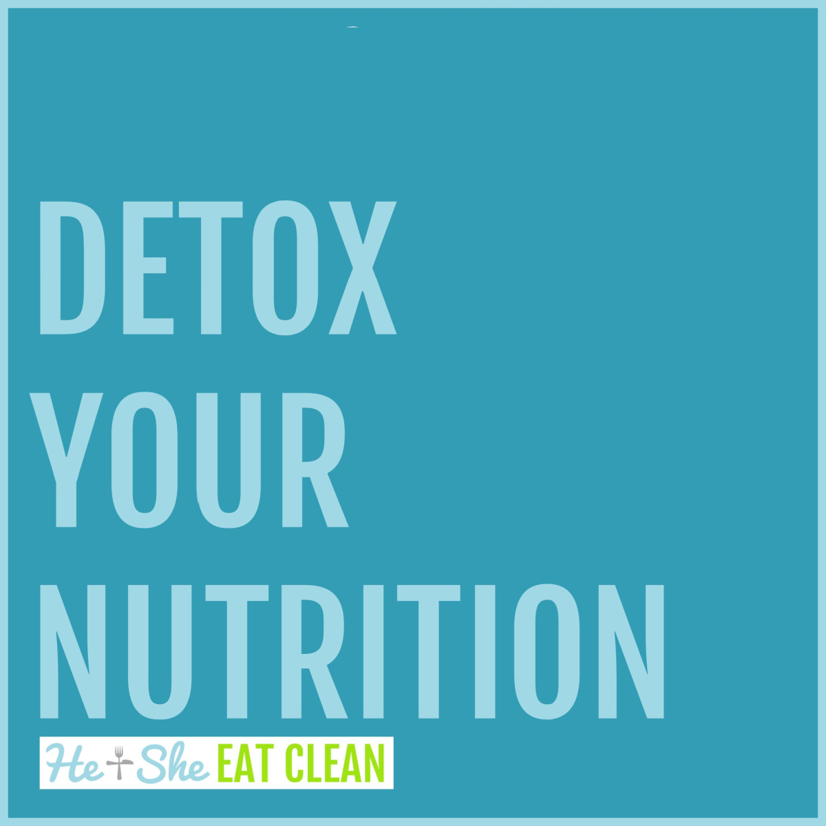 text reads Detox Your Nutrition