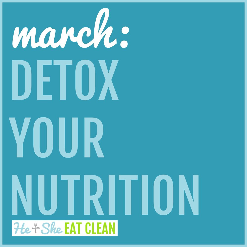 Detox Your Nutrition: March
