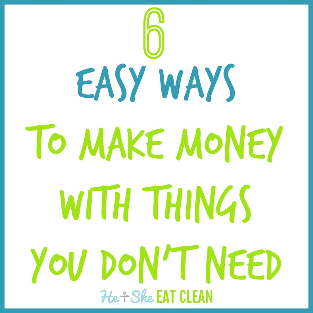 6 Easy Ways to Make Money with Things You Don't Need