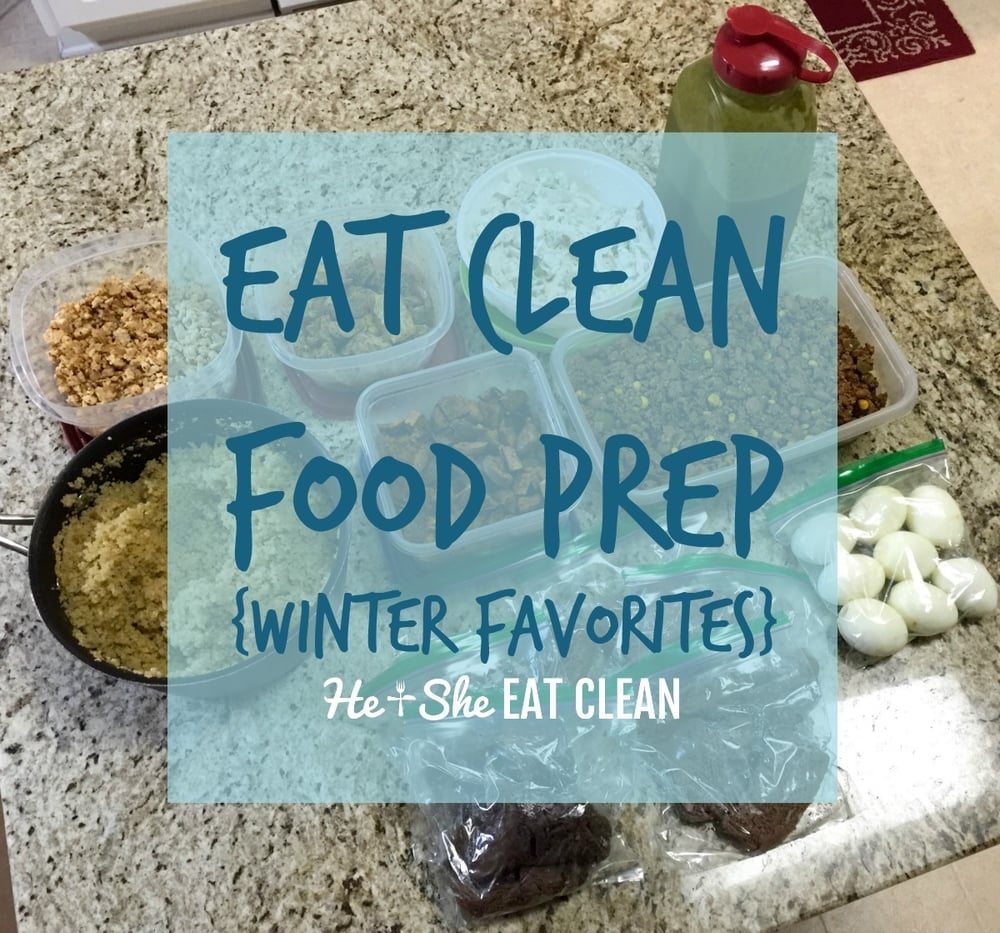 Eat Clean Food Prep {Winter Favorites} | He and She Eat Clean