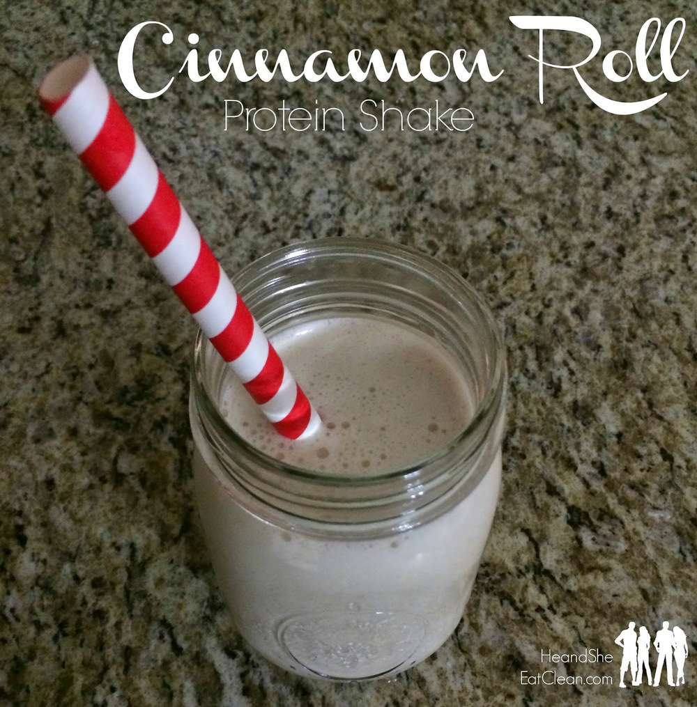 Clean Eat Recipe: Cinnamon Roll Protein Shake | He and She Eat Clean