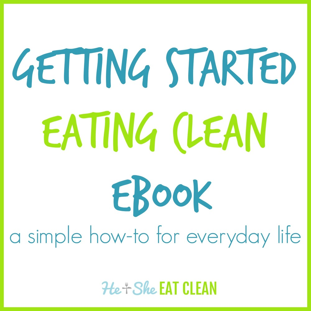Getting Started Eating Clean eBook |He & She Eat Clean