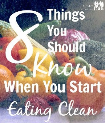 8 Things You Should Know When You Start Eating Clean | He and She Eat Clean