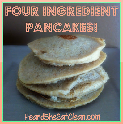 Four Ingredient Pancakes | He and She Eat Clean
