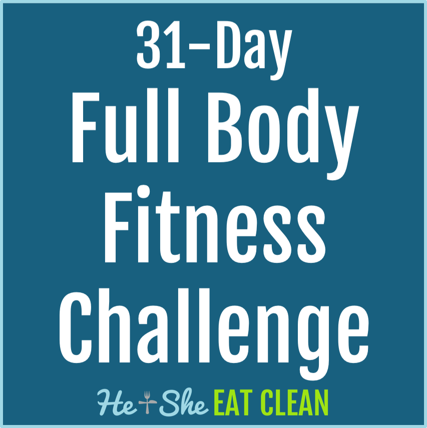 31 Day Full Body Fitness Challenge | He and She Eat Clean