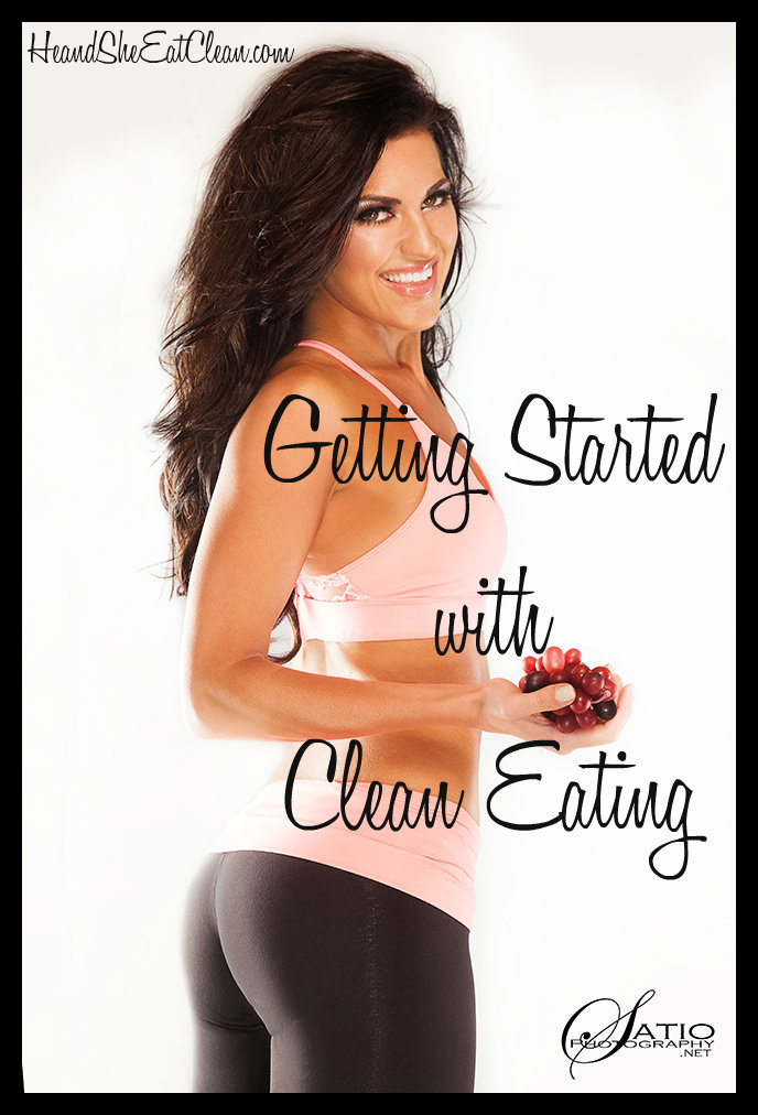 Getting Started with Clean Eating | He and She Eat Clean