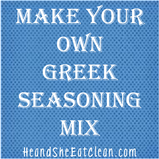 Clean Eat Recipe :Make Your Own Greek Seasoning Mix | He and She Eat Clean