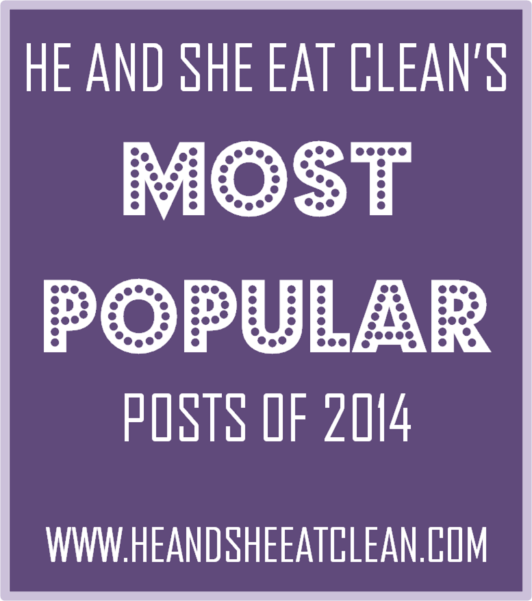 He and She Eat Clean's MOST POPULAR Posts of 2014!
