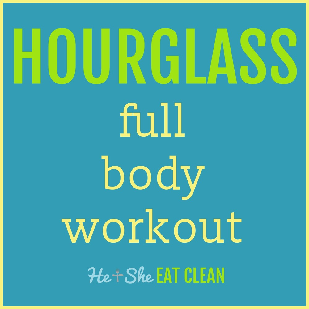 Hourglass Full Body Workout