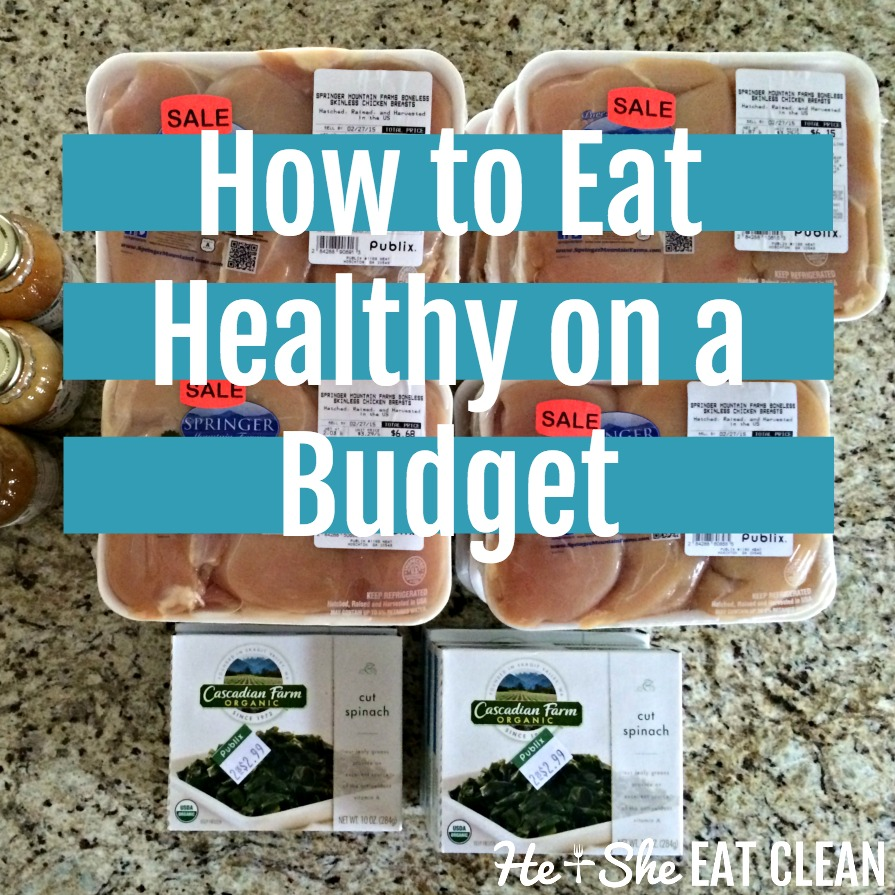 How to eat healthy on a budget | He and She Eat Clean
