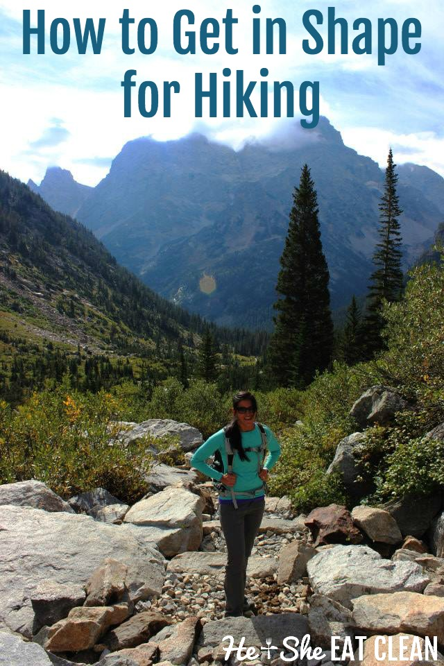 How to Get in Shape for Hiking | He and She Eat Clean