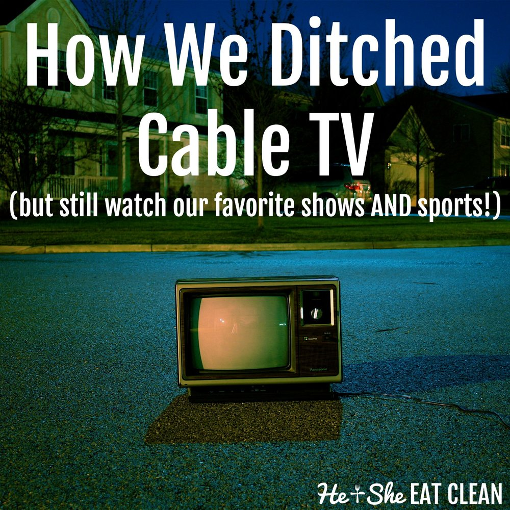 How we ditched cable TV but still watch our favorite shows AND sports!