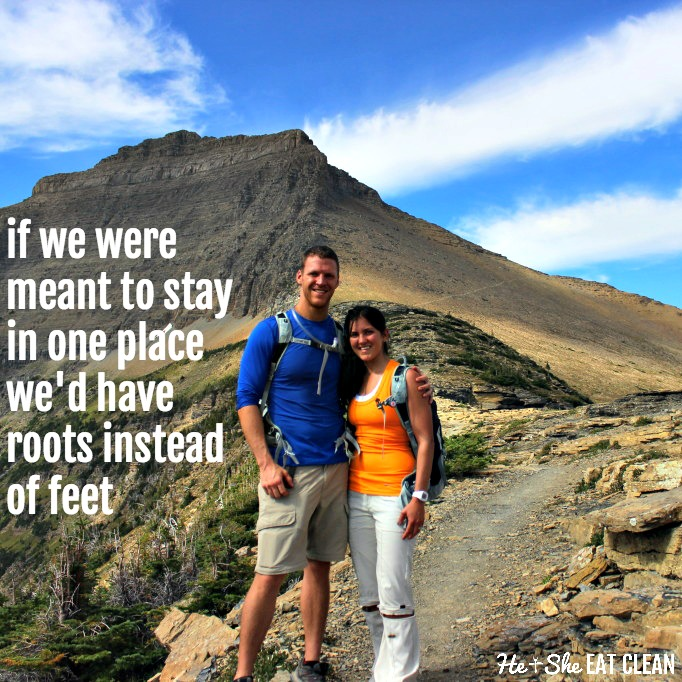 if we were meant to stay in one place we'd have roots instead of feet