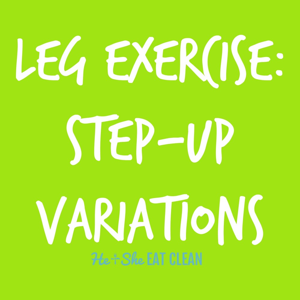 Leg Exercise: Step-Ups | He and She Eat Clean