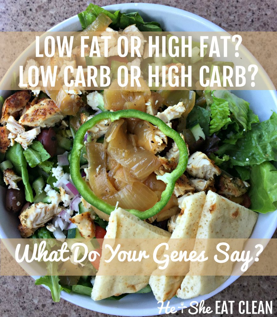 Low Fat or High Fat? Low Carb or High Carb? What Do Your Genes Say?
