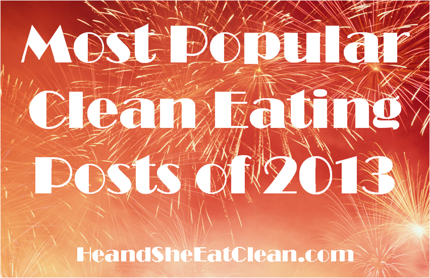 Most Popular Clean Eating Posts of 2013
