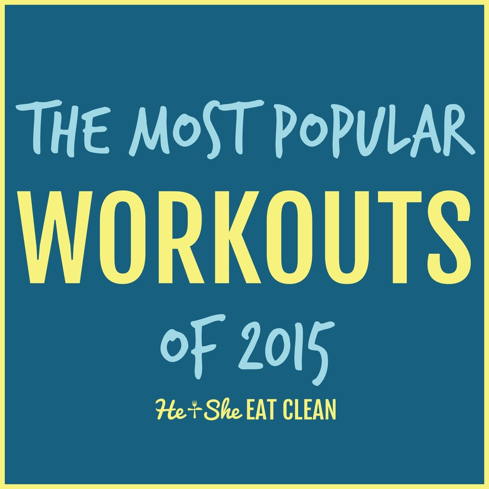 The Most Popular Workouts of 2015 | Weight Training & Cardio Routines | He and She Eat Clean