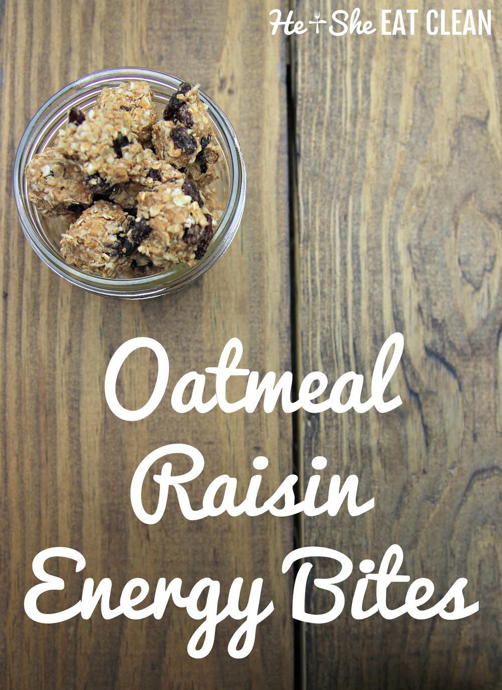 Clean Eat Recipe: Oatmeal Raisin Energy Bites | He and She Eat Clean