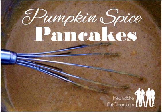 Pumpkin Spice Pancakes | He and She Eat Clean