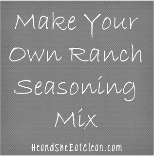 Clean Eat Recipe : Make Your Own Ranch Seasoning Mix | He and She Eat Clean