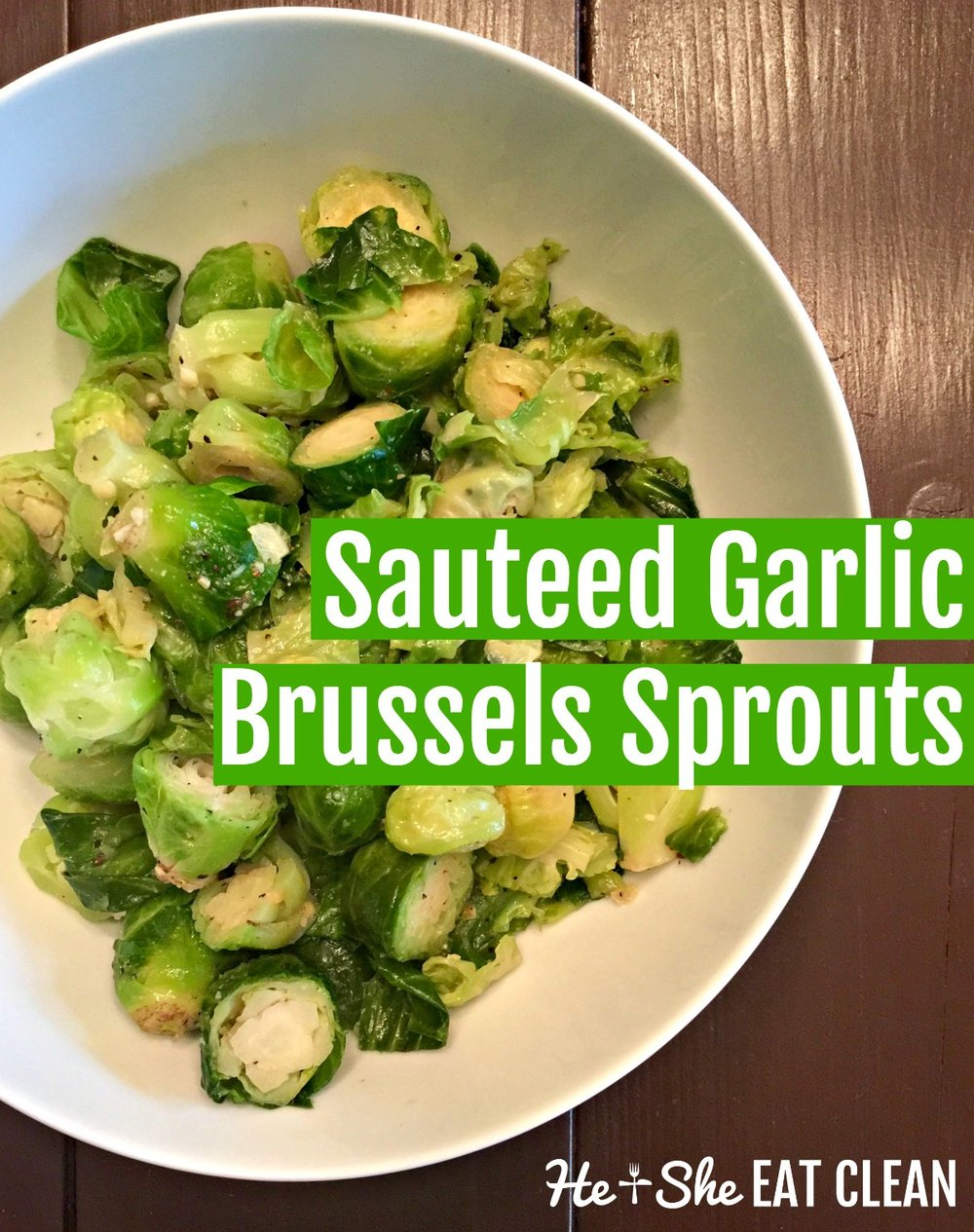 Sauteed Garlic Brussels Sprouts