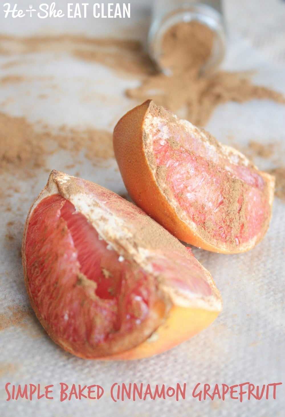 Clean Eat Recipe :: Simple Baked Cinnamon Grapefruit | He and She Eat Clean