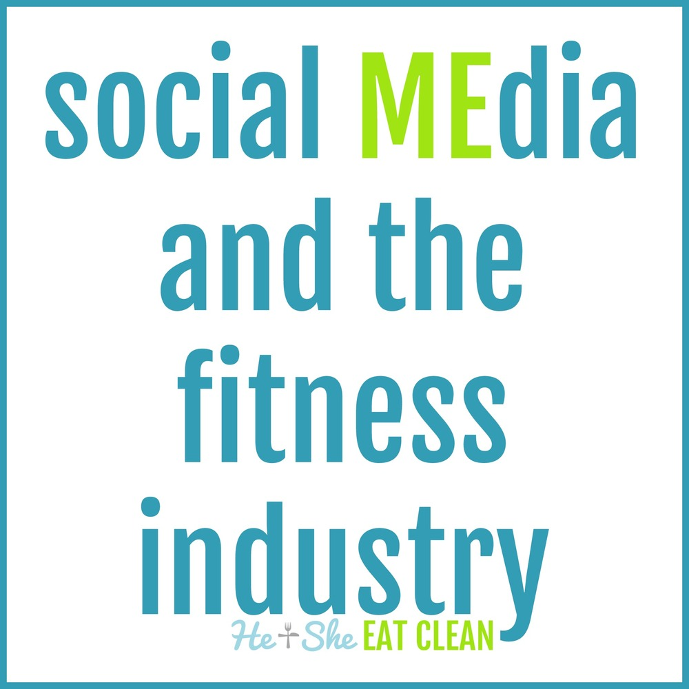 social MEdia and the fitness industry | He and She Eat Clean