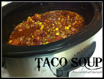 Clean Eating Taco Soup | He and She Eat Clean