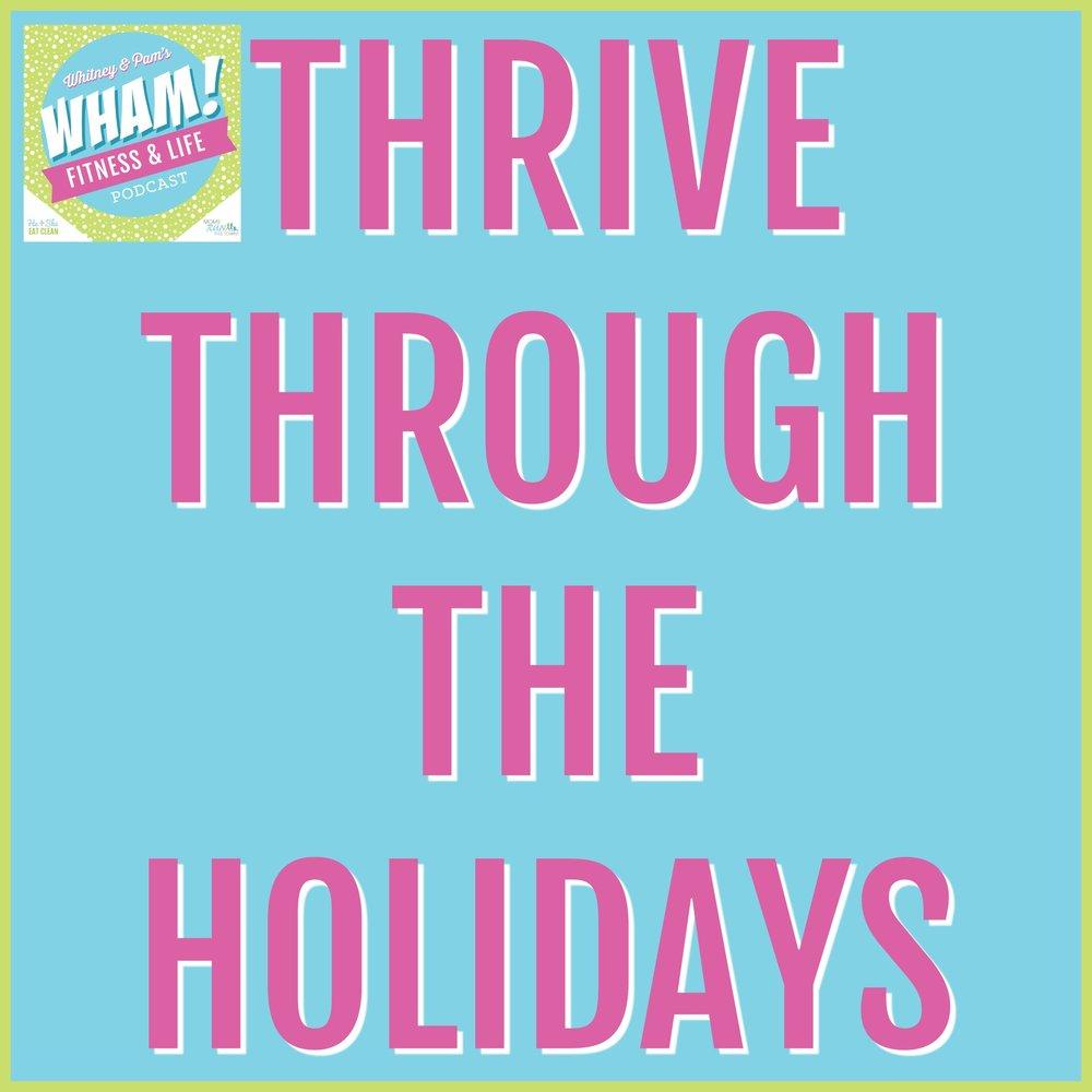 Thriving Through The Holidays – WHAM Podcast #018