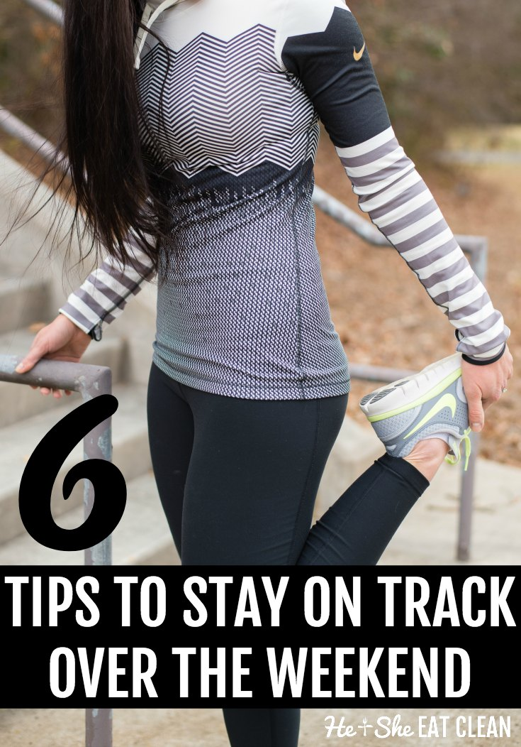 "6 Tips to Stay ""On Track"" Over the Weekend"