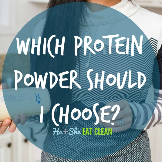 Which Protein Powder Should I Choose? | He and She Eat Clean